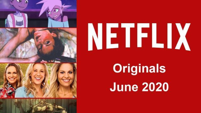 List of Best Tv Shows, Web Series and Movies on Netflix in June 2020 That You Want to Know