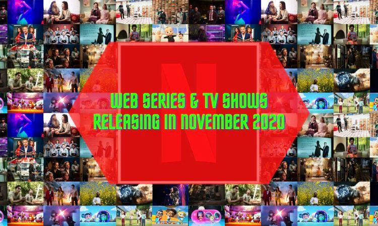 List of New Web Series and TV Shows Releasing in November 2020
