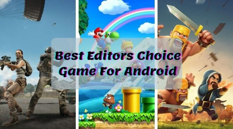 Top Editor's choice Android games in 2021