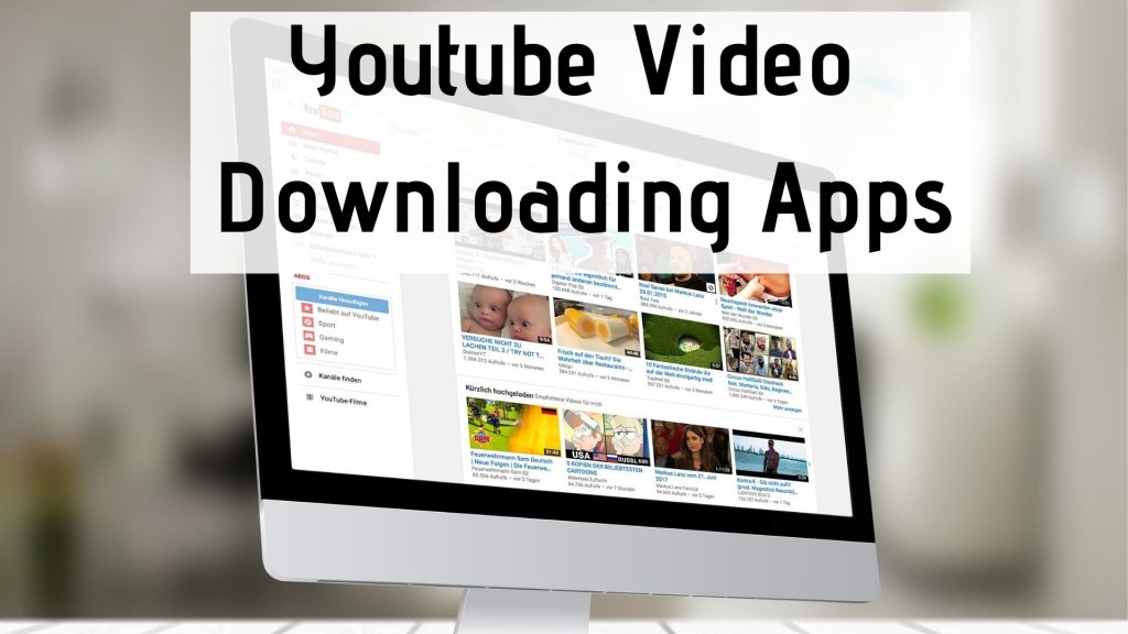 Best youtube video downloading apps