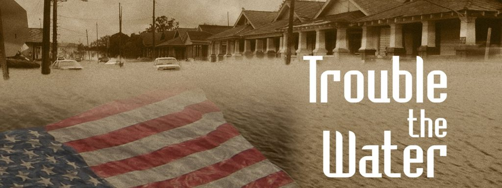 Documentaries on Natural Disasters- trouble the water
