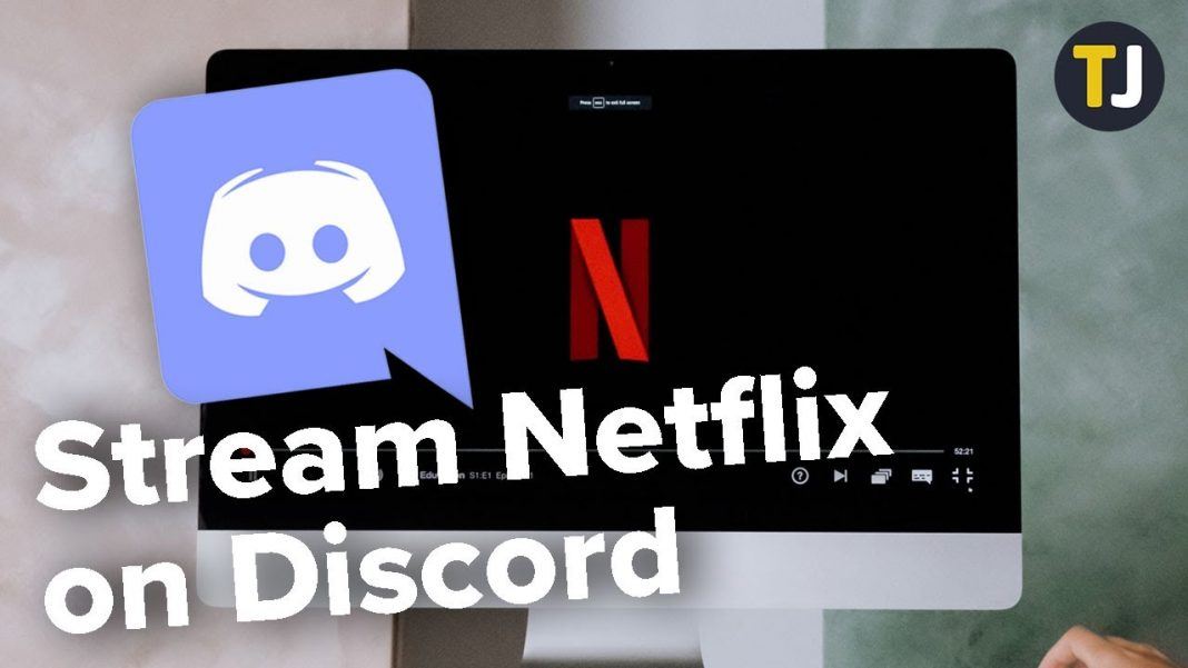 How To Stream Netflix on Discord Using Simple Steps