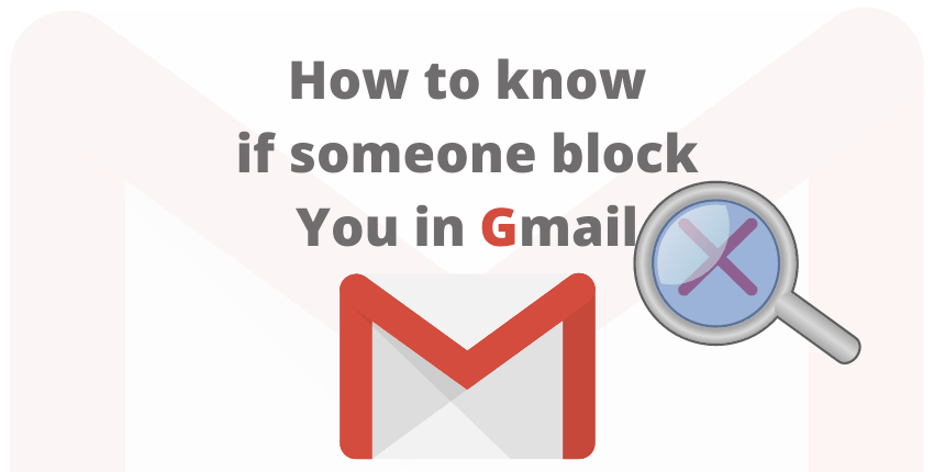 Know Who Blocked You On Gmail
