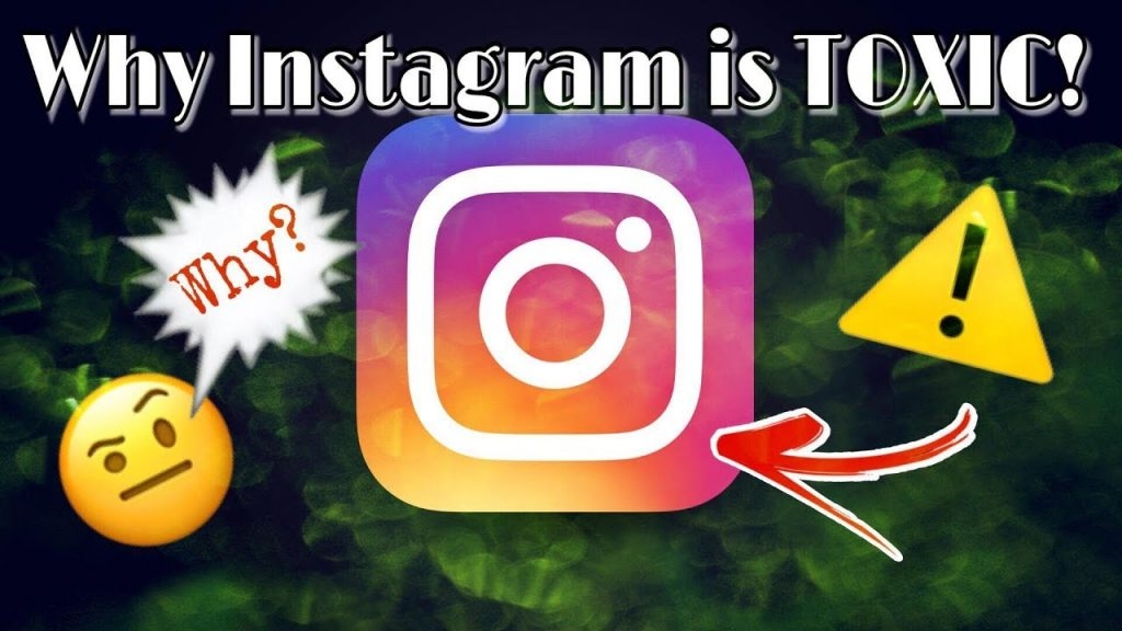 Why Instagram is Toxic