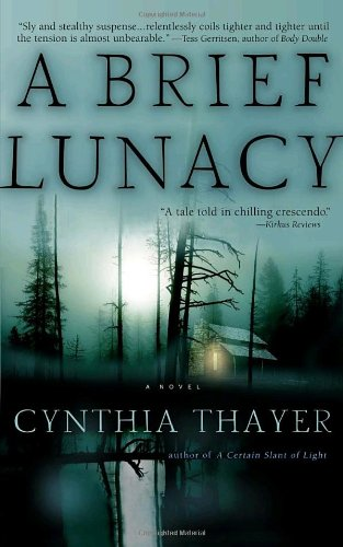 Terrifying Ghost Stories; A Brief Lunacy By Cynthia Thayer