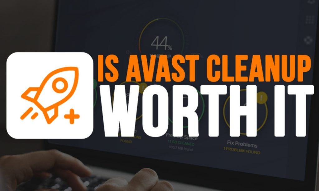 Avast Cleanup Review; Is Avast Cleanup Worth The Price