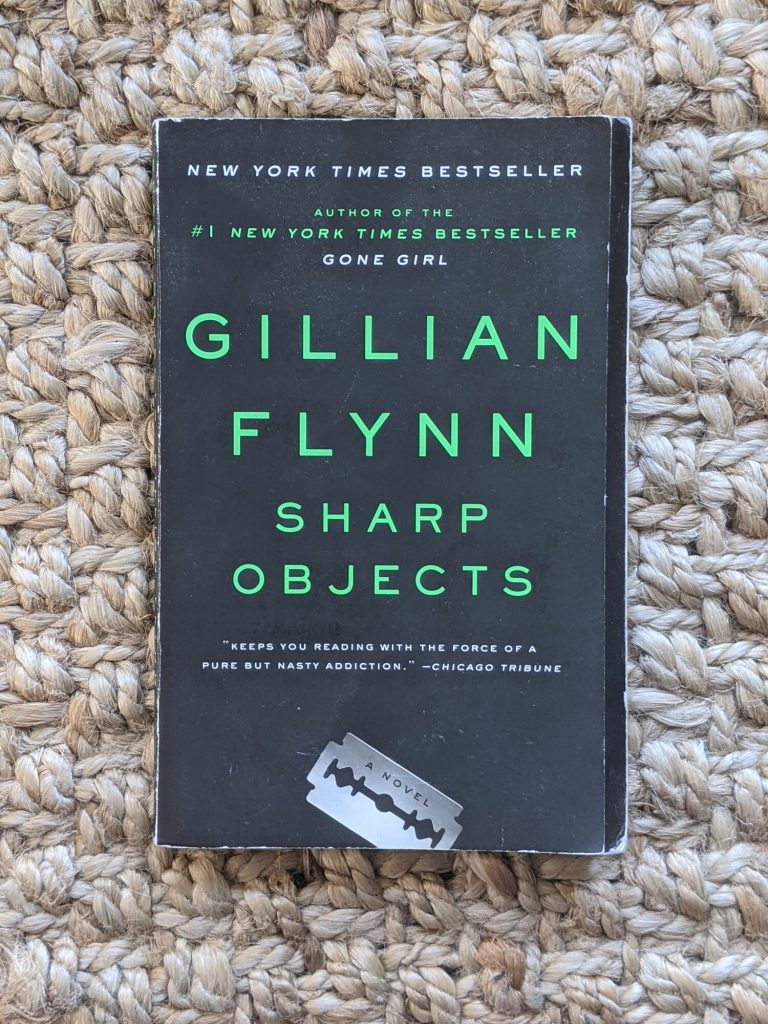 Terrifying Ghost Stories; Sharp Objects By Gillian Flynn
