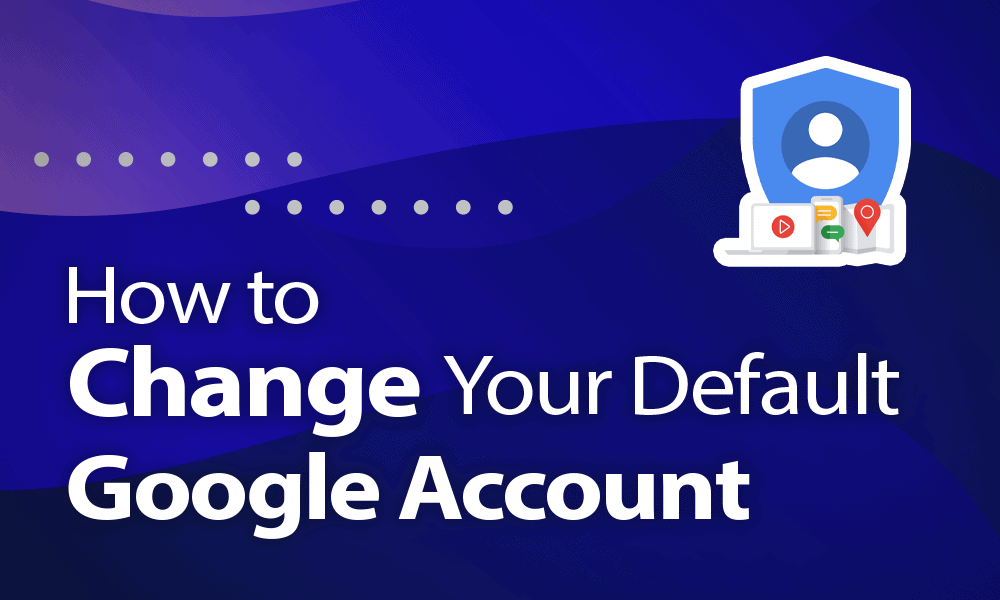 How To Change Default Gmail Account On Google Chrome