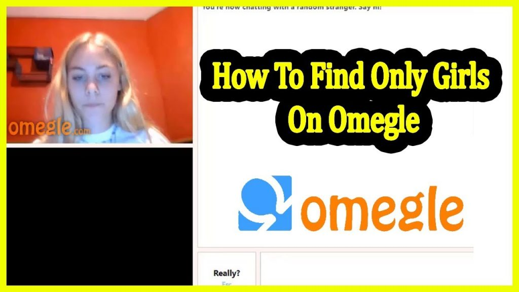 How To Find Girls On Omegle