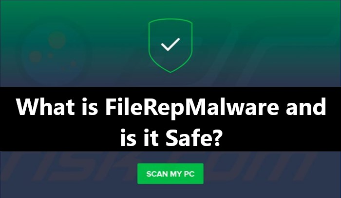 What Is FileRepMalware And Should You Remove It