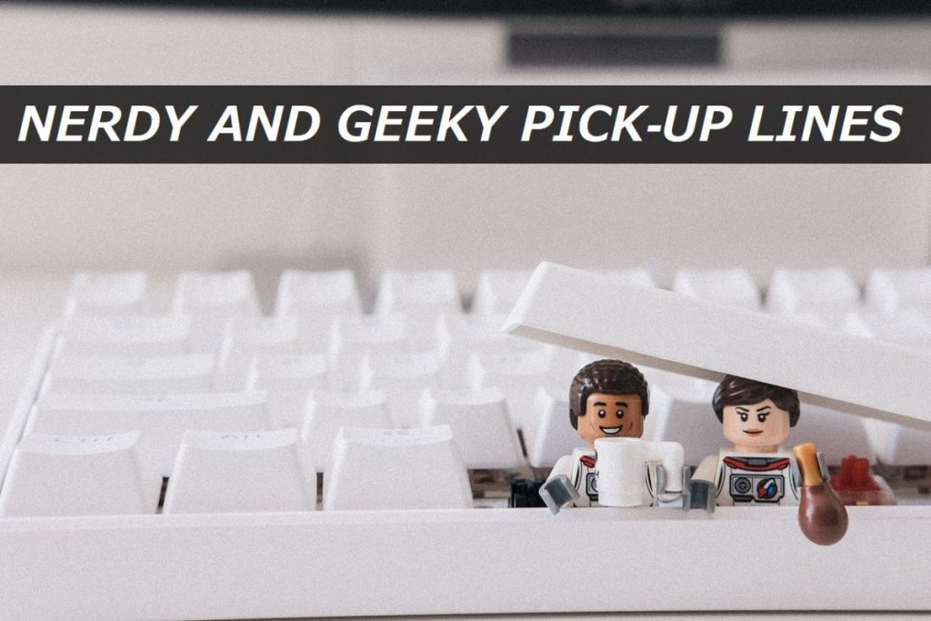 Best nerdy and geeky pick-up lines