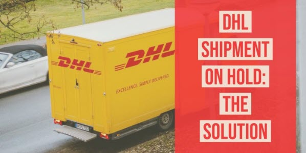 DHL Shipment On Hold; Reasons For DHL Package On Hold