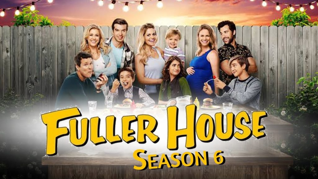 Fuller House Season 6; Will There Be A Fuller House Season 6