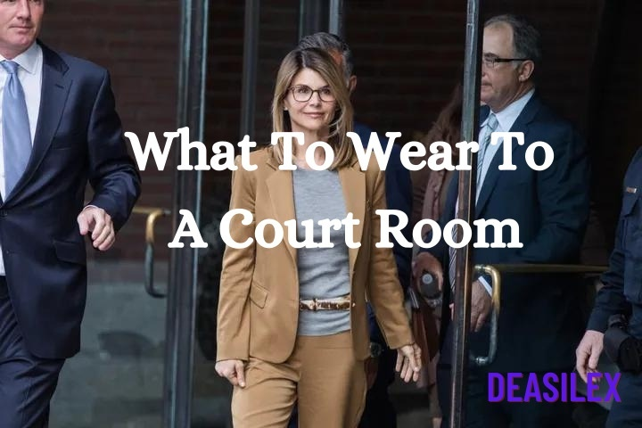 What To Wear To A Court